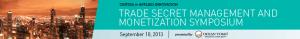 Trade Secret Management and Monetization Symposium